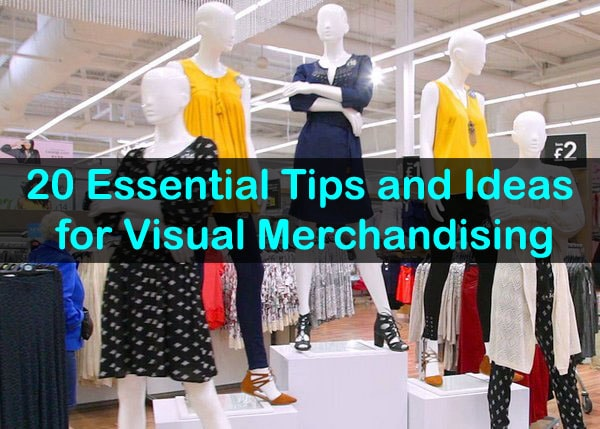 20 Essential Tips and Ideas for Visual Merchandising   Fashion2Apparel Visual merchandising in apparel retailing