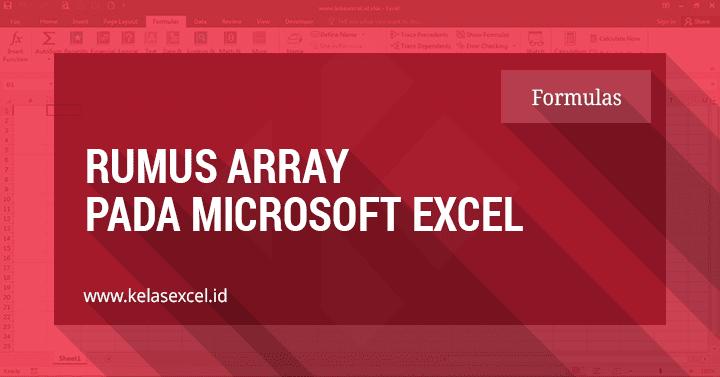 Rumus Array (CSE) Pada Microsoft Excel