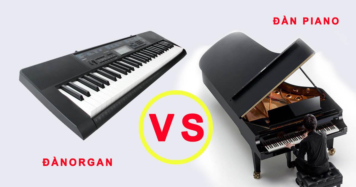 đàn organ và đàn piano khác nhau như thế nào