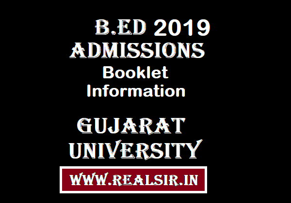 B.ED Admissions Information Booklet -2019 Gujarat University