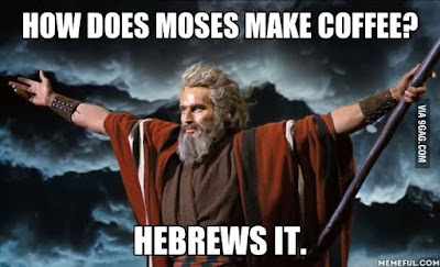 Moses Hebrews Coffee funny religious pun