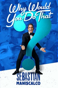 Watch Sebastian Maniscalco: Why Would You Do That? Online Free in HD