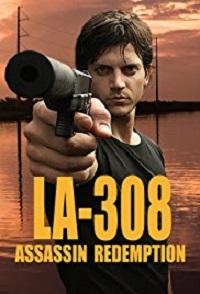 Watch LA-308 Assassin Redemption Online Free in HD