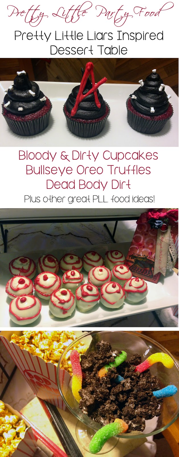 Pretty Little Liars, party, watch party, Big A Reveal, Who is A?, Charles is A, Oreo truffles, bullseye, killer popcorn, dirt and worms, A cupcakes, kisses, The Brew Ice Cream, bloody steaks, food, dessert table, snack table
