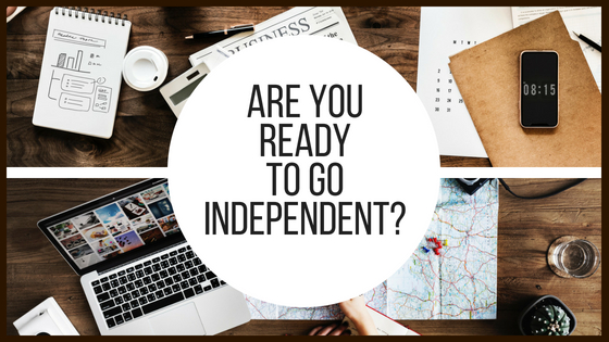 Are You Ready To Go Independent?