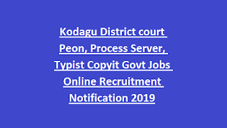 Kodagu District court Peon, Process Server, Typist Copyit Govt Jobs Online Recruitment Notification 2019