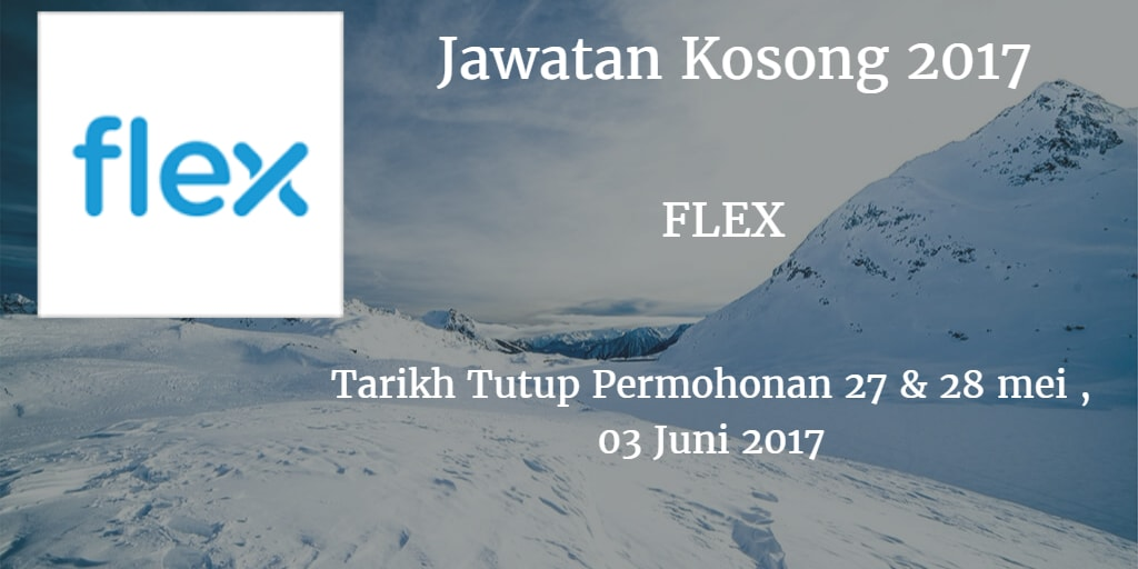 Jawatan Kosong FLEX 27 & 28 Mei, 03 Juni 2017