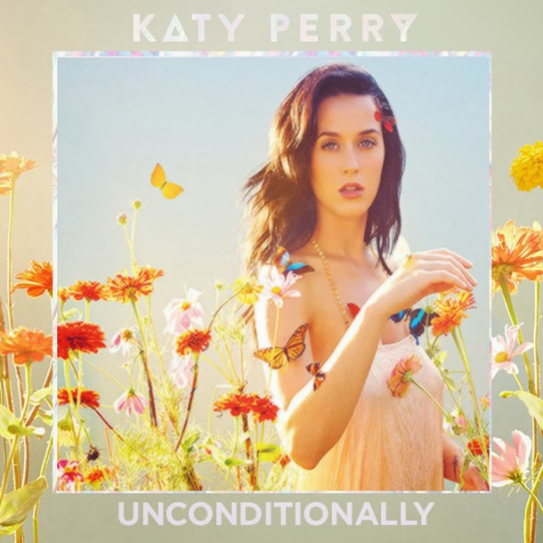 Unconditionally by Katy Perry