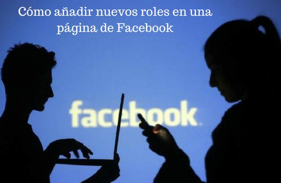 Roles, facebook, redes sociales, social media, página, nuevos, añadir