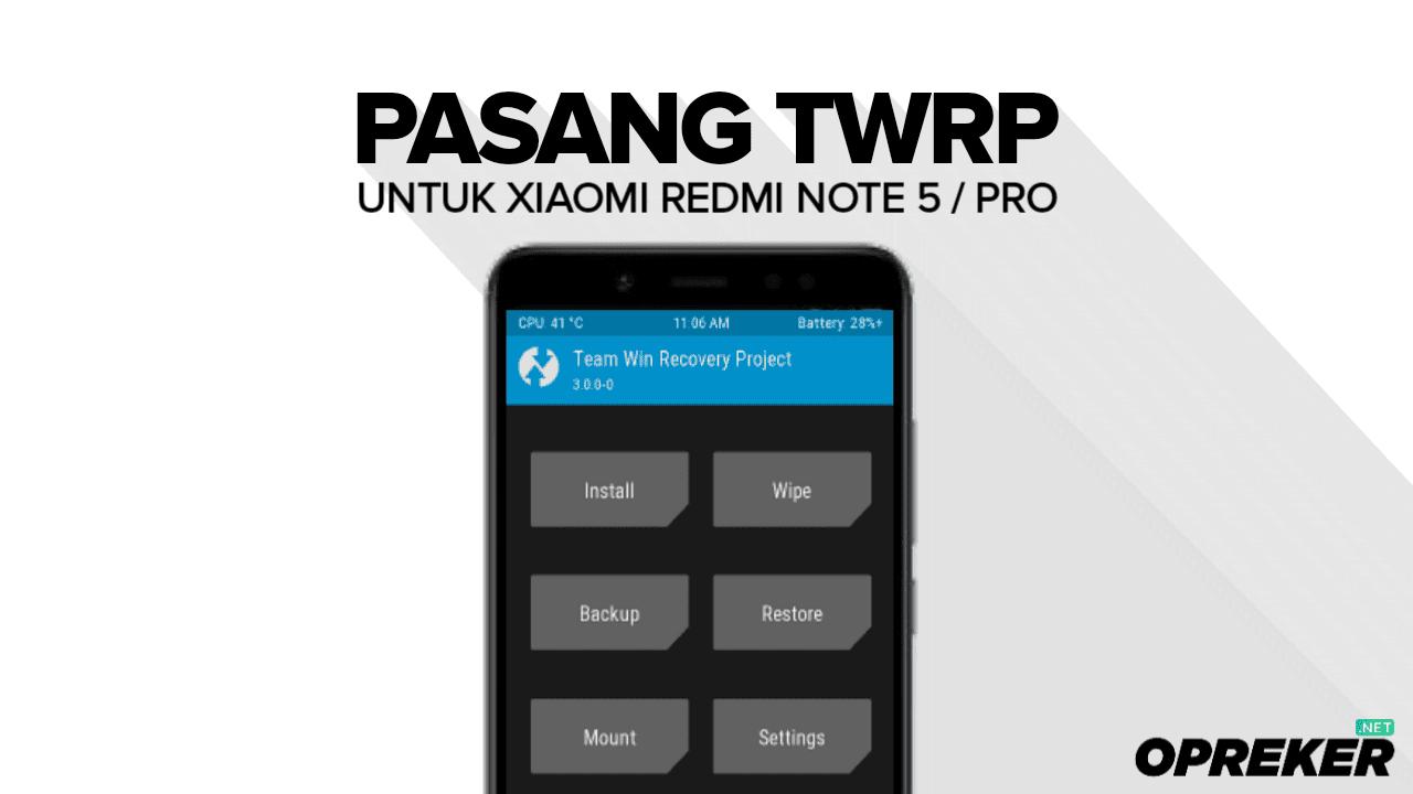 Panduan Lengkap Cara Pasang / Instal TWRP untuk Xiaomi Redmi Note 5 / Pro ( Whyred )
