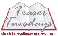 http://shouldbereading.wordpress.com/2014/01/07/teaser-tuesdays-jan-7/
