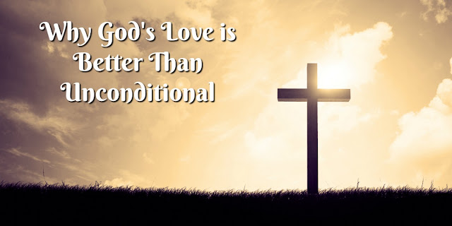"Those who genuinely follow Jesus will always be loved by God, but the word ""unconditional"" is misleading and not found in Scripture. This devotion explains."