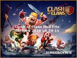 Download Game Unduh Clash of Clans Mod FHx Terbaru 2017 v8 TH 11 [Update]