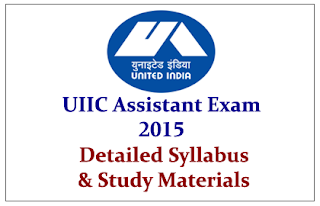 UIIC Assistant Exam 2015- Detailed Syllabus and Study Materials