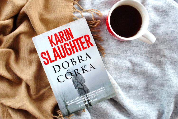 Karin Slaughter dobra córka recenzja