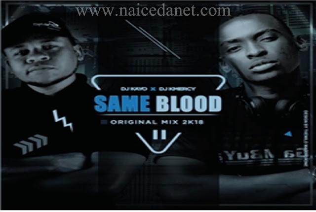 DJ Kayo Feat. DJ KMercy - Same Blood
