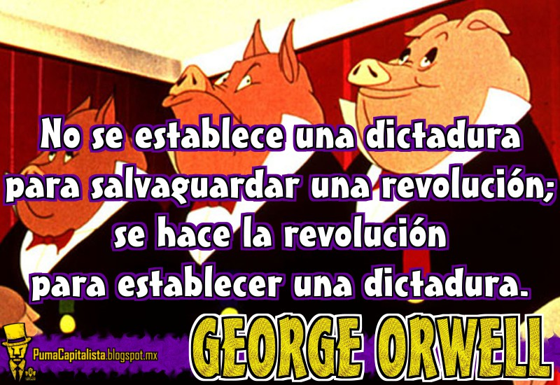 trompeta El aparato Ensangrentado  Puma Capitalista: Frase George Orwell