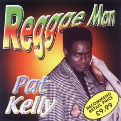 ROOTS REGGAE: Pat Kelly – Reggae Man