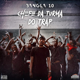 Bangla10 - Chefe Da Turma Do Trap (EP)