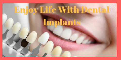 Enjoy Life With Dental Implants
