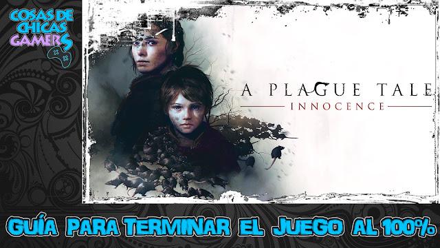 Guía para completar A plague tale: Innocence
