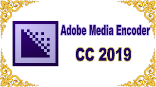 Adobe Media Encoder CC 2019 13.0.0 (x64) + Updated Crack for PC