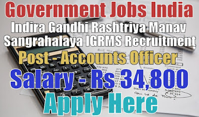 Indira Gandhi Rashtriya Manav Sangrahalaya IGRMS Recruitment 2017