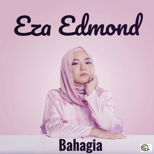 Lirik Lagu Bahagia - Eza Edmond