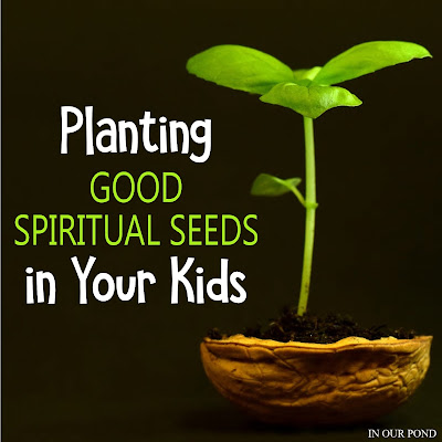 Planting Good Spiritual Seeds in Your Kids // In Our Pond // Resources for Training in Righteousness // Bible // Christian // kids // children's ministry // Bible study // Christianity // church // parenting