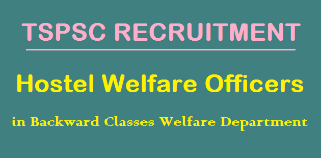 TS Jobs, TS Recruitment, TSPSC, Hostel Welfare Officers Recruitment, Grade II Officers, TS State, Backward Classes Welfare Department