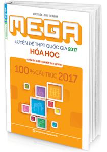 MEGA Luyện đề THPT quốc gia 2017 - Hóa học - Lục Trần, Chu Thị Hạnh
