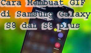 Cara Membuat GIF di Samsung Galaxy S8 dan S8 plus 1