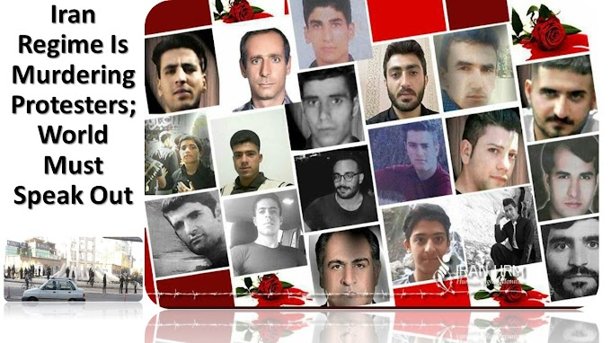 Iran Regime Is Murdering Protesters; World Must Speak Out