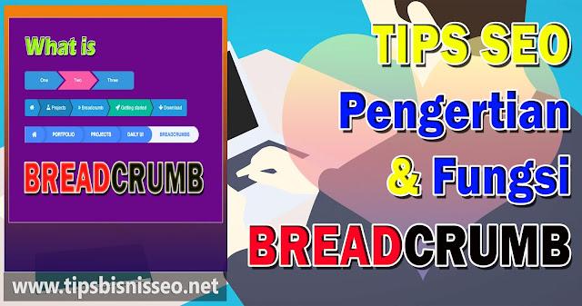 Tips SEO Pengertian dan Fungsi Breadcrumb
