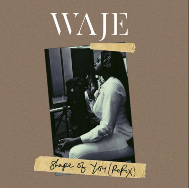 waje-shape-of-you-refix
