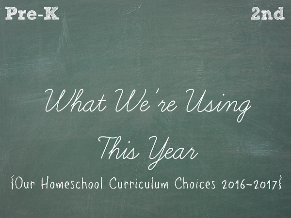 What We're Using This Year {Our Homeschool Curriculum Choices 2016-2017}