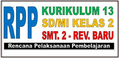 RPP SD/MI KELAS 2 SEMESTER 2 KURIKULUM 2013 REVISI BARU