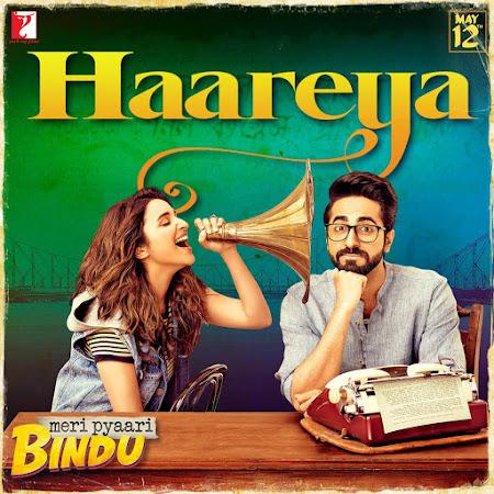 Haareya - Meri Pyaari Bindu (2017)