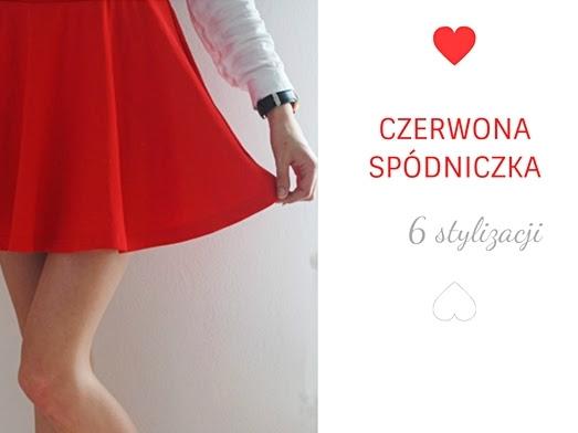 105. Czerwona spódniczka - 6 stylizacji.