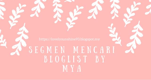 https://lovelysunshine93.blogspot.my/2017/04/segmen-mencari-bloglist-by-mya.html