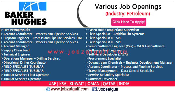 Job Openings At Baker Hughes Petroleum Uae Ksa