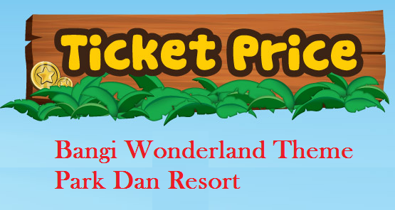 Harga Tiket masuk Bangi Wonderland