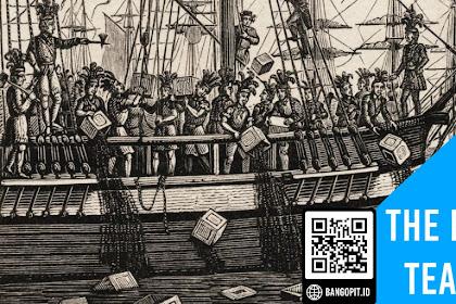 Peristiwa The Boston Tea Party, Namun Tidak Ada Pesta Minum Teh