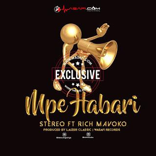 Stereo Ft. Rich Mavoko - Mpe Habari