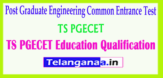 TS PGECET Telangana PGECET 2018 Education Qualification