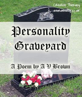 Personality Graveyard Poem