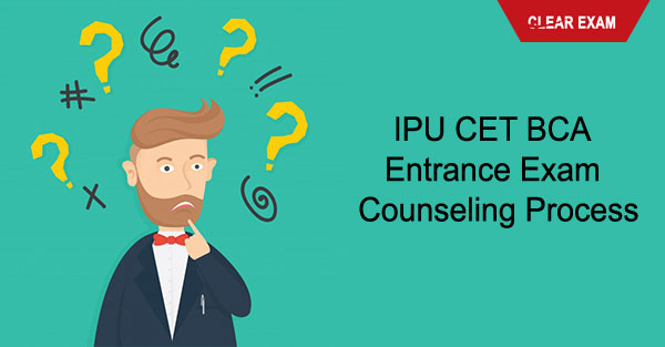 IPU CET BCA Entrance Exam Counseling Process