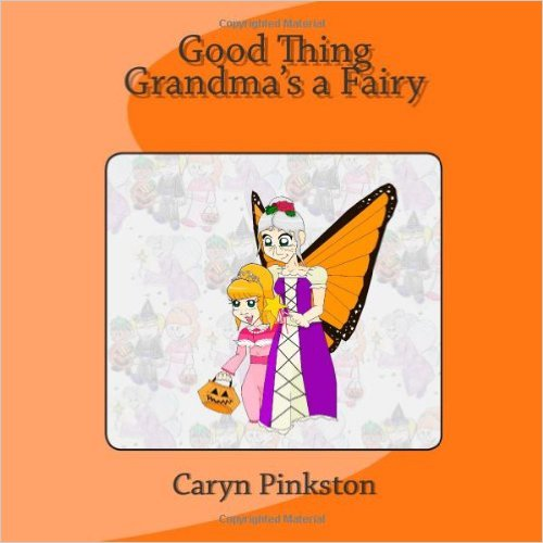 Good Thing Grandma's a Fairy