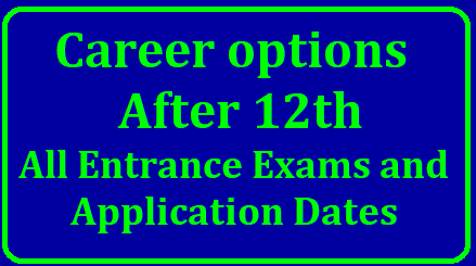 Career options after 12th -Entrance Exams and Application Dates Top Entrance Exams after Class 12 | Career options after 12th | Competitive Exams after 12th | Entrance Examinations after 12th standard | List of Competitive Exams For Further Studies After 12th | List of Competitive Exams For Further Studies After 12th | Competitive Exams For Further Studies After 12th | Entrance Exams after 12th | List of Entrance and Competitive Exams For Further Studies After class 12 Top Entrance Exams after Class 12/2018/11/top-entrance-examinations-career-options-after-12th-entrance-exams-and-application-dates-download.html  Options
