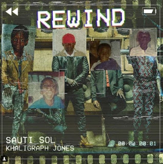 Sauti Sol Ft. Khaligraph Jones - Rewind